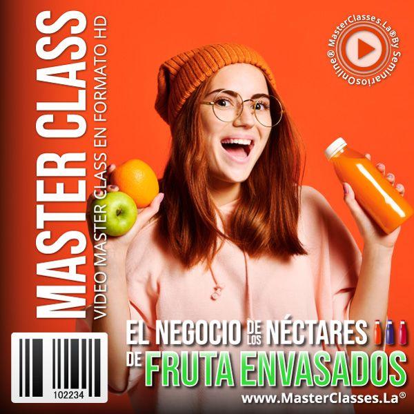 Curso El Negocio de los Néctares de Fruta Envasados